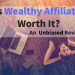 Is Wealthy Affiliate Worth It? An Unbiased Review