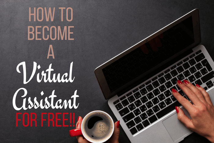 How To Become A Virtual Assistant For Free