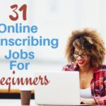 31 Online Transcribing Jobs For Beginners