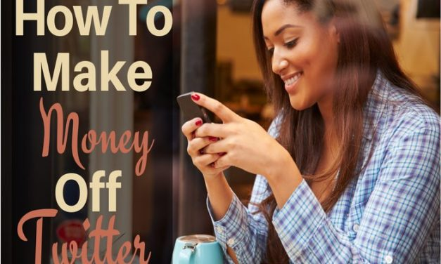 How to make money off Twitter